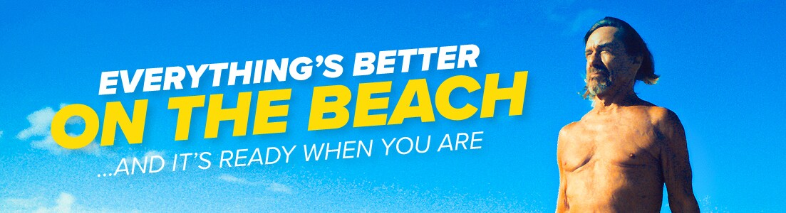 Ready When You Are | Everything's Better On the Beach | On the Beach