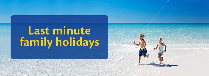 Last Minute Family Holidays