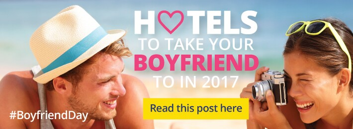 hotels to take your boyfriend to blog banner